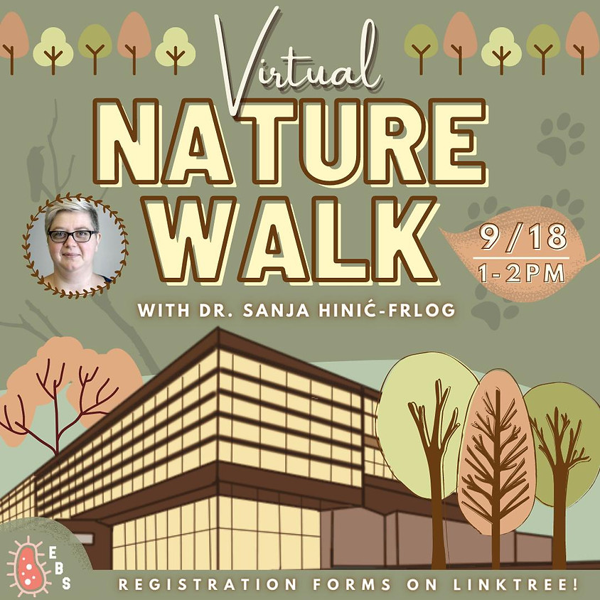 Virtual Nature Walk with Professor Hinic-Frlog