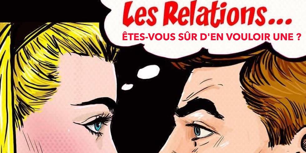 Les relations, êtes-vous sûr d'en vouloir une ? (1)