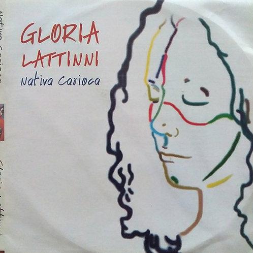 Gloria Lattinni - Nativa Carioca