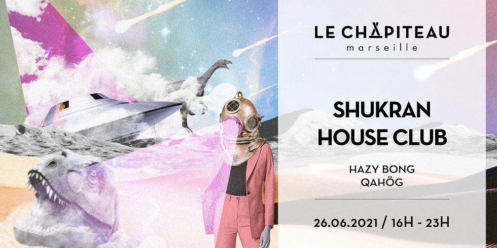 Shukran House Club - w/ QUAHÖG & Hazy Bong