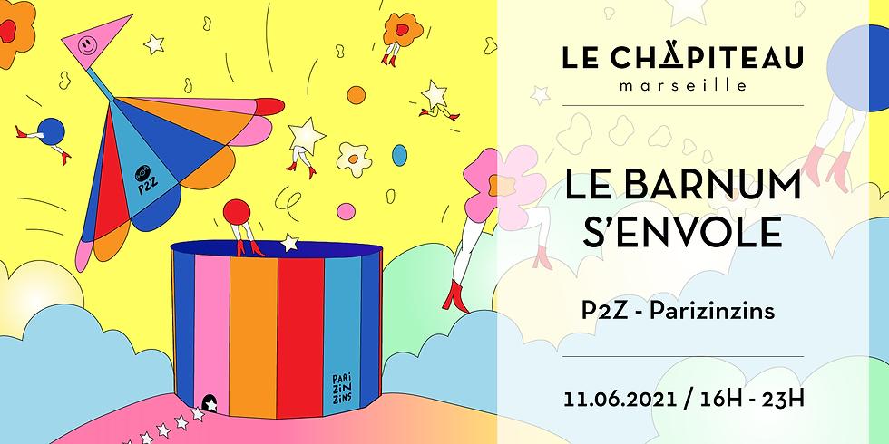 LE BARNUM S'ENVOLE ! - w/ P2Z