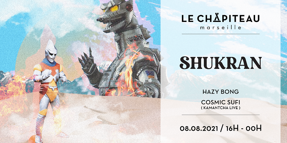 Shukran - w/ Hazy Bong + Cosmic Sufi
