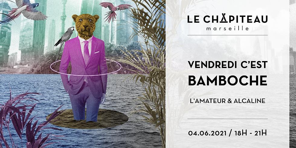 VENDREDI C'EST BAMBOCHE ! - w/ ALCALINE & L'AMATEUR