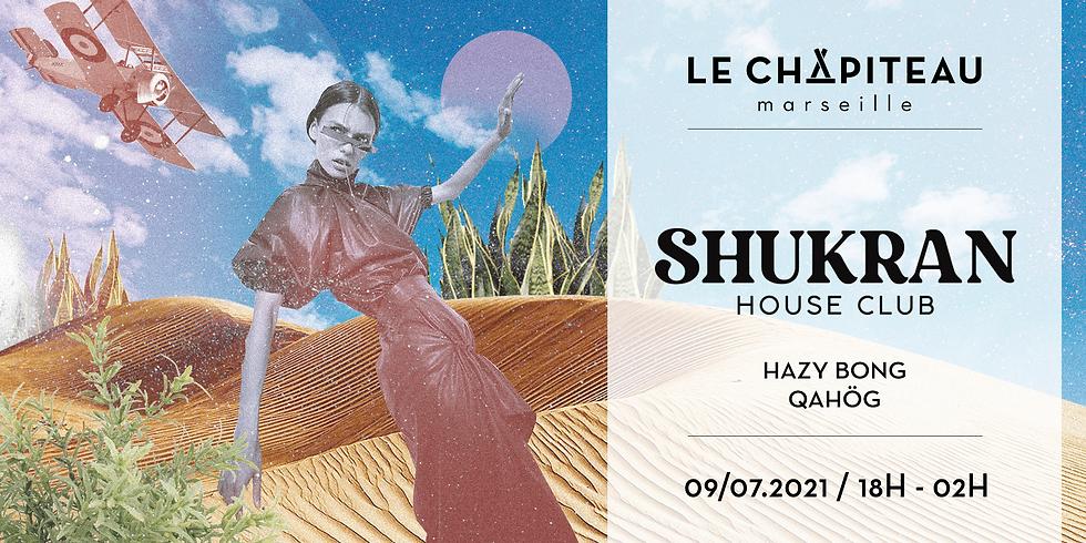 Shukran House Club - w/ QAHÖG & Hazy Bong