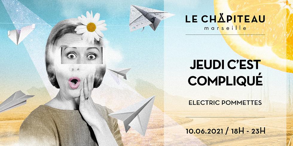 JEUDI C'EST COMPLIQUÉ - w/ Electric Pommettes