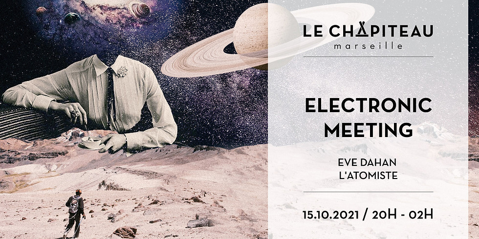 Electronic Meetings - Eve Dahan & L'Atomiste invitent LUCYE