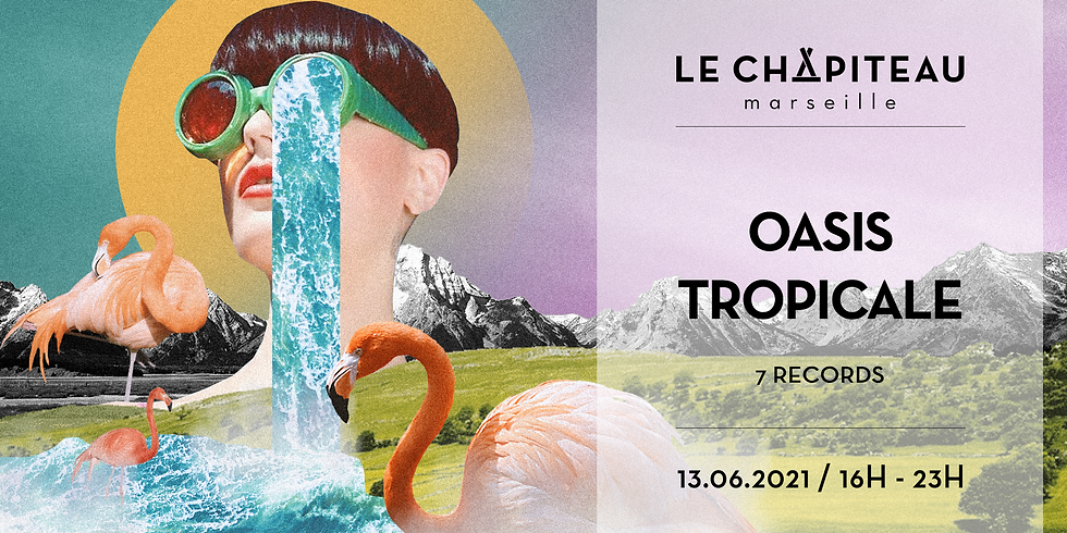 OASIS TROPICALE - w/ 7 Records