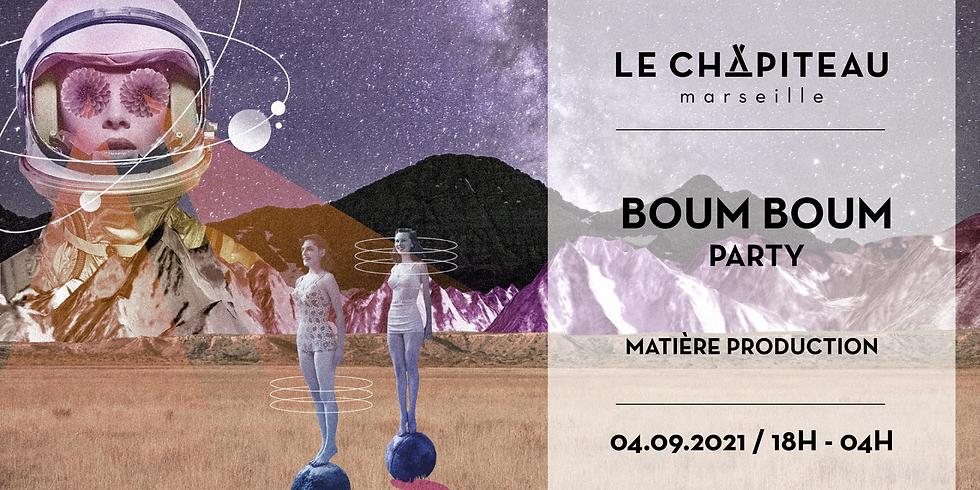 BOUM BOUM PARTY - w/ Matière Production
