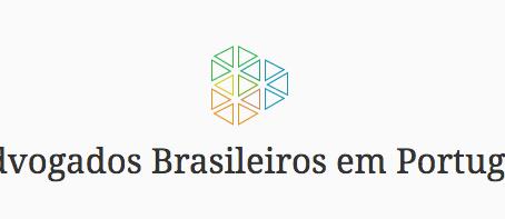 Agora mais forte: Advogados Brasileiros em Portugal