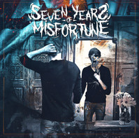 SEVEN YEARS OF MISFORTUNE