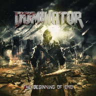 "DOMINATOR ""THE BEGINNING OF END"""
