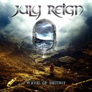 "JULY REIGN ""Waves Of Destiny"""