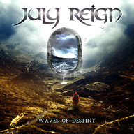 "JULY REIGN ""Waves Of Destiny"""