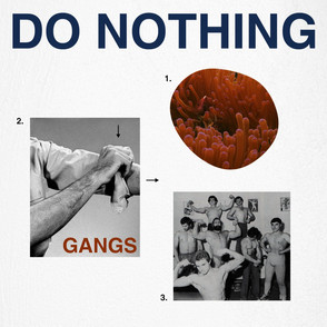'Do Nothing' Have Released a Fresh New Single and We Heard All About it...