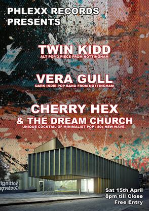 Phlexx Records @Nott'm Contemporary: Twin Kidd, Vera Gull, Cherry Hex and the Dream Church +more