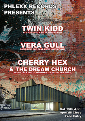 Phlexx Records @Nott'm Contemporary: Twin Kidd, Vera Gull, Cherry Hex and the Dream Church +more