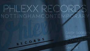 PHLEXX RECORDS & FRIENDS @ NOTT'M CONTEMPORARY
