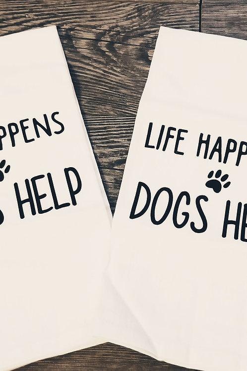 Life Happens Dogs Help Tea Towel