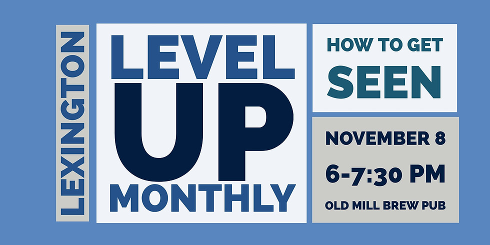 LevelUp Monthly: How To Get Seen