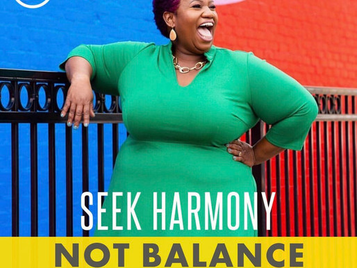 Seek Harmony Not Balance
