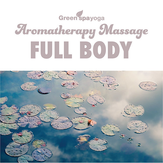 1h30min Full Body Aromatherapy Massage
