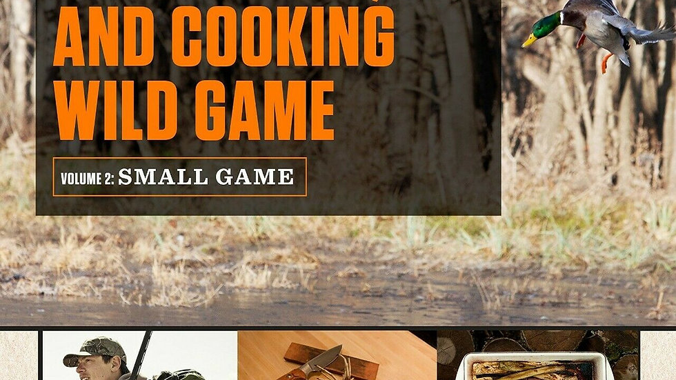 The Complete Guide to Hunting, Butchering, and Cooking Wild Game- Big Game