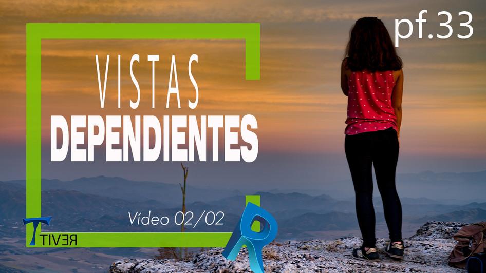 PF33 VISTAS DEPENDIENTES