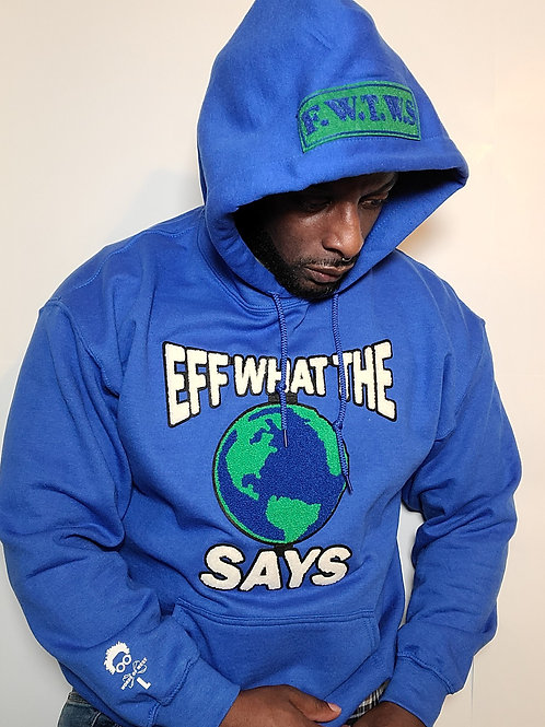 Eff What The World Says Hoodie