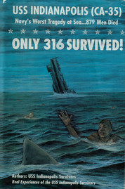 Only 316* Survived!: USS Indianapolis (CA-35) - Navy's Worst Tragedy at Sea...879 Men Died! - by USS  Indianapolis Survivors and Mary Lou Murphy