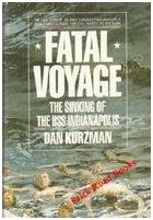 Fatal Voyage: The Sinking of the USS Indianapolis - by Dan Kurzman