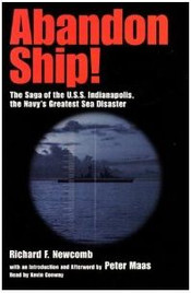 Abandon Ship!: The Saga of the U.S.S. Indianapolis, the Navy's Greatest Sea Disaster - by Richard F. Newcomb