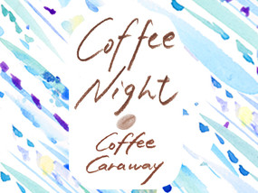 2016.7.1(fri)coffee night vol.4  @ coffee caraway