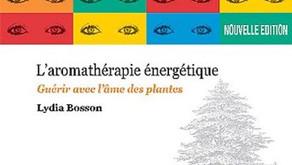 """Livre : """"Aromathérapie énergétique - Guérir avec l'âme des plantes"""" L.Bosson"""