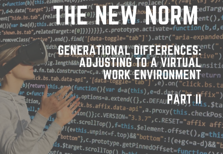 The New Norm: Generational Differences — Adjusting to a Virtual Work Environment