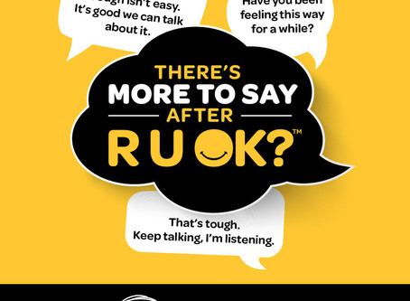There's more to say after 'R U OK?'