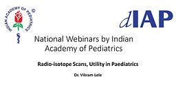 Radio-isotope Scans, Utility in Paediatrics