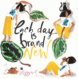 Every day is brand *new*