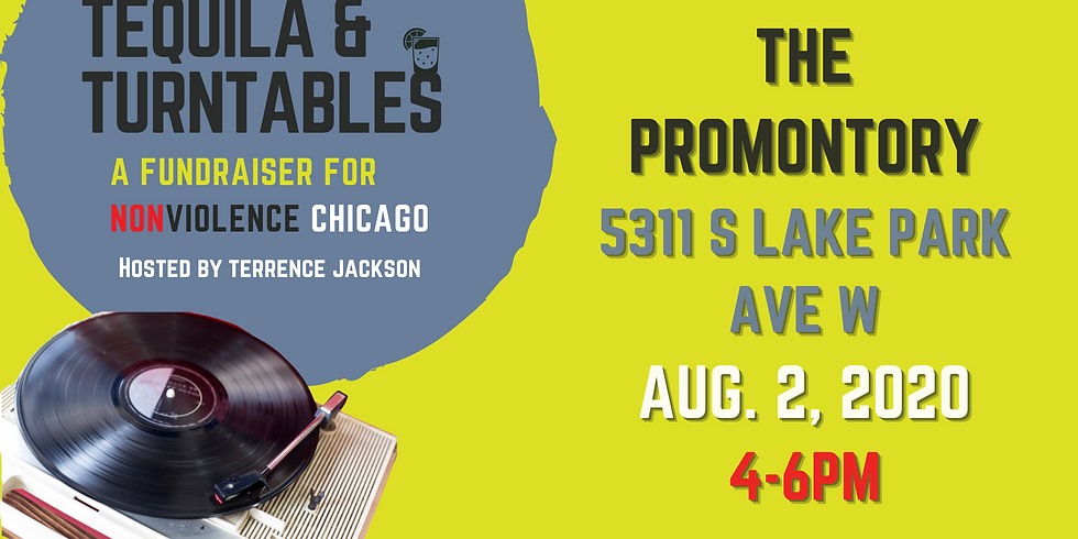 Tequila & Turntables: A Fundraiser for Nonviolence Chicago