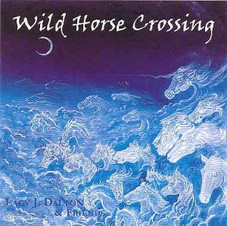 """""""Wild Horse Crossing"""" CD. I Co-Produced and Co- Wrote most of the tunes here on this """"Lacy J. Dalton and Friends"""""""