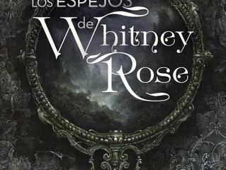 """RESEÑA: """"Los espejos de Whitney Rose"""""""