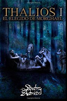 "RESEÑA: ""THALIOS (I): EL ELEGIDO DE MORGHAEL"""