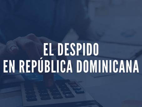El Despido en el Codigo Laboral Dominicano