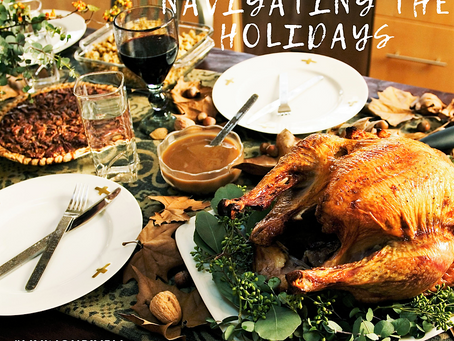 Navigating the Holidays (How to stay on Track with Your Health Goals and Enjoy Holiday Foods)