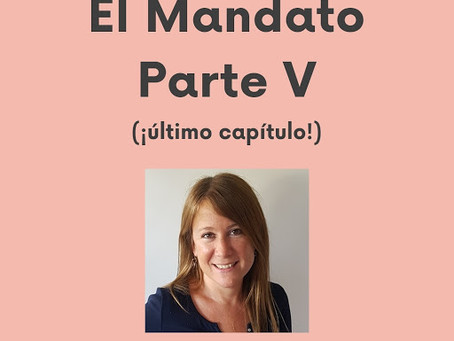 El Mandato - Parte V (final)
