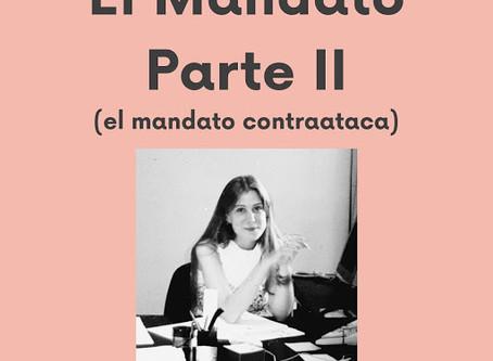 El Mandato - Parte II