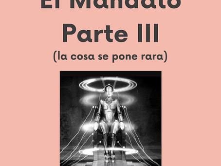 El Mandato - Parte III
