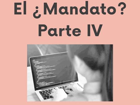 El Mandato - Parte IV