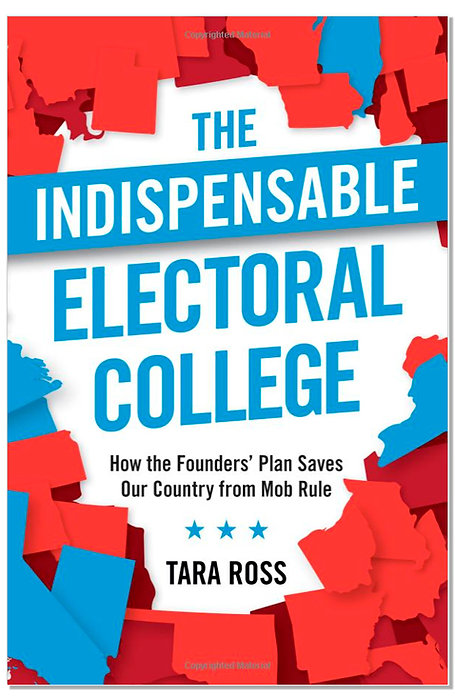 The Indispensable Electoral College: How the Founders' Plan Saves Our Country fr