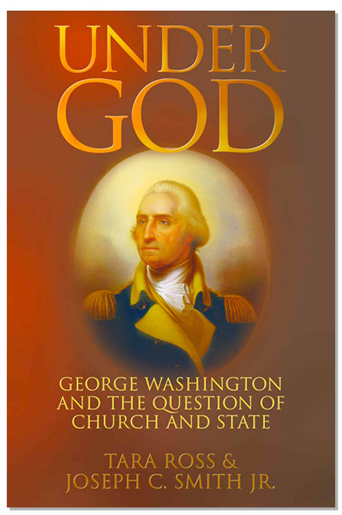 Under God: George Washington and the Question of Church and State