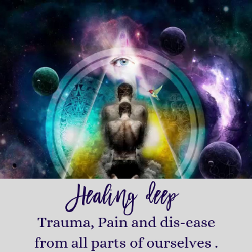 Healing Trauma, Pain and Heavy Emotions from all parts of our being